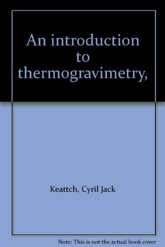 9780855010072: Introduction to Thermogravimetry