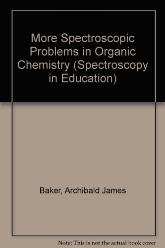 9780855010102: More Spectroscopic Problems in Organic Chemistry (Spectroscopy in Education)