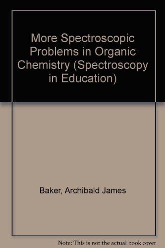 9780855010102: More Spectroscopic Problems in Organic Chemistry (Spectroscopy in Education)