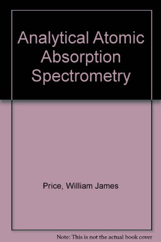 ANALYTICAL ATOMIC ABSORPTION SPECTROMETRY.: W. J. Price.