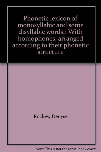 9780855010461: Phonetic lexicon of monosyllabic and some disyllabic words,: With homophones, arranged according to their phonetic structure
