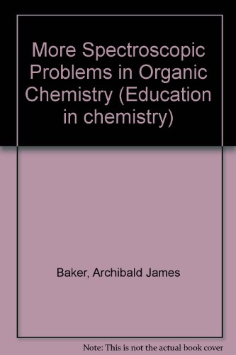 9780855010973: More Spectroscopic Problems in Organic Chemistry (Education in chemistry)