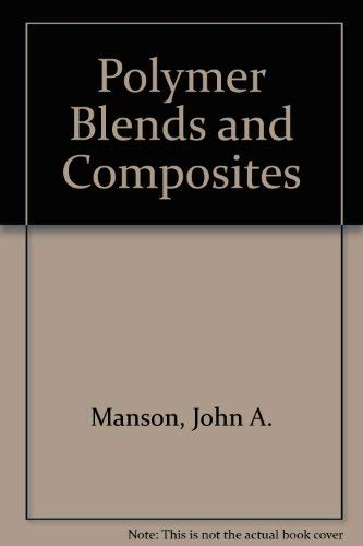 9780855012151: Polymer Blends and Composites