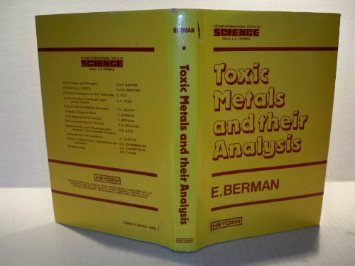 Toxic Metals and Their Analysis: Berman, Eleanor