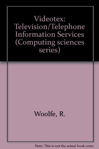 Videotex: The New Television/telephone Information Services: Woolfe, Roger