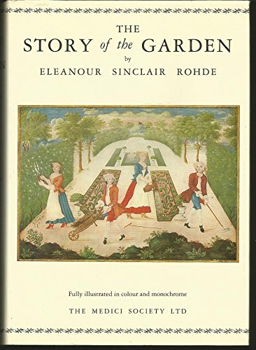 Story of the Garden: Rohde, Eleanor Sinclair