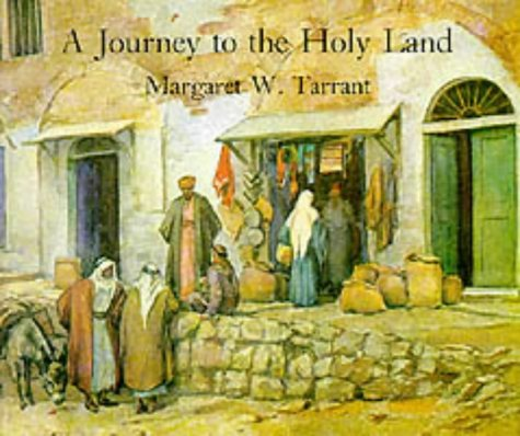 A Journey to the Holy Land (9780855031480) by Tarrant, Margaret