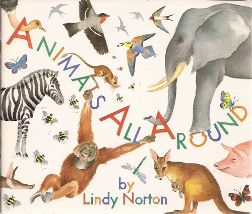 Animals All Around: Norton, Lindy