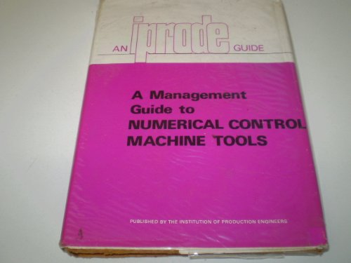 A management guide ot numerical control machine: Institution of Production