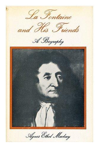 La Fontaine and his friends: A biography: Mackay, Agnes Ethel