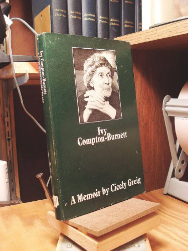 Ivy Compton-Burnett A Memoir: Greig, Cicely
