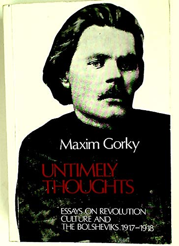 9780855110703: Untimely Thoughts: Essays on Revolution, Culture and the Bolsheviks, 1917-18