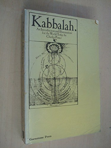 Kabbalah: An introduction and illumination for the: Ponce, Charles