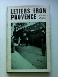 Letters From Provence.: Cecilia Phillips.