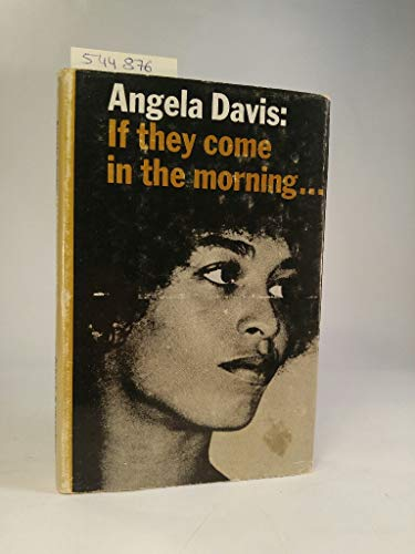 If They Come in the Morning: Davis, Angela