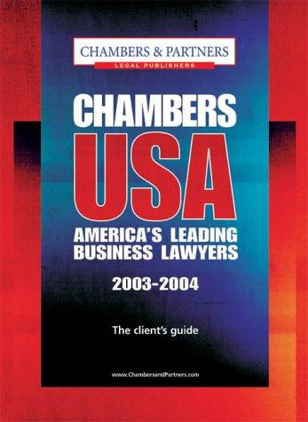 Chambers USA: America's Leading Business Lawyers 2003-2004: Reita Ghosh (Editor); Paula Wasley...