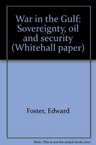 9780855160753: War in the Gulf: Sovereignty, oil and security (Whitehall paper)