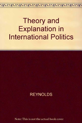 9780855200251: Theory and Explanation in International Politics