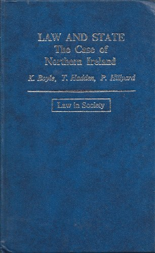 Law and State: Case of Northern Ireland (Law in Society): Boyle, Kevin, etc.