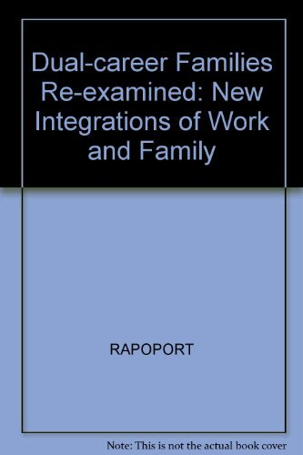 9780855201241: Dual-career Families Re-examined: New Integrations of Work and Family