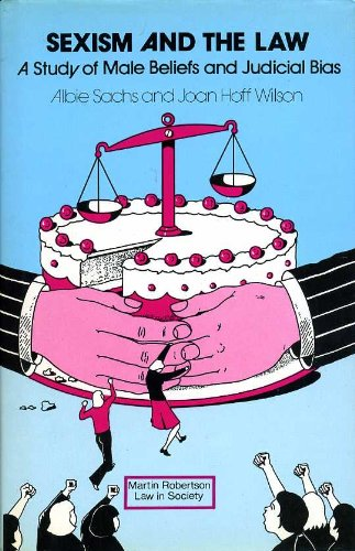 Sexism and the Law: A Study of: Sachs, Albie, Wilson,