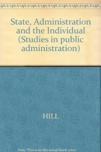 9780855201418: State, Administration and the Individual (Studies in public administration)