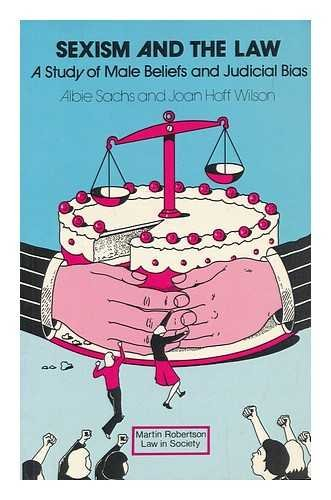 9780855201968: Sexism and the Law: A Study of Male Beliefs and Judicial Bias in Britain and America (Law in Society)