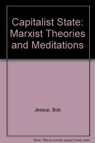 The Capitalist State : Marxist Theories and: Bob Jessop
