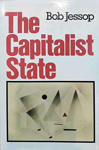 Capitalist State: Marxist Theories and Meditations: Jessop, Bob