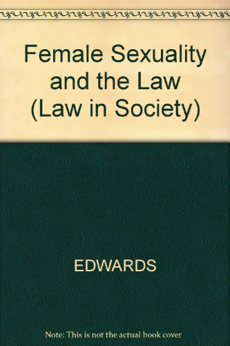 9780855203825: Female Sexuality and the Law (Law in Society Series)
