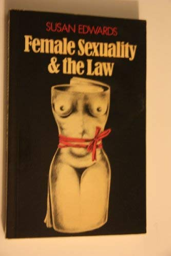 9780855203856: Female sexuality and the law: A study of constructs of female sexuality as they inform statute and legal procedure (Law in society series)