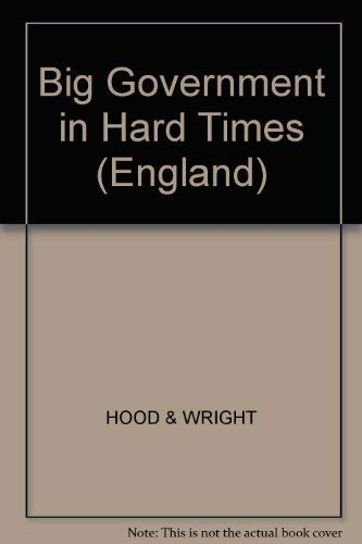 Big Government in Hard Times (England): Christopher Hood (Editor),