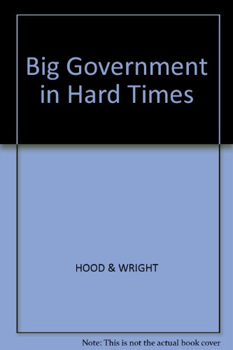 Big Government in Hard Times: Christopher Hood (Editor),