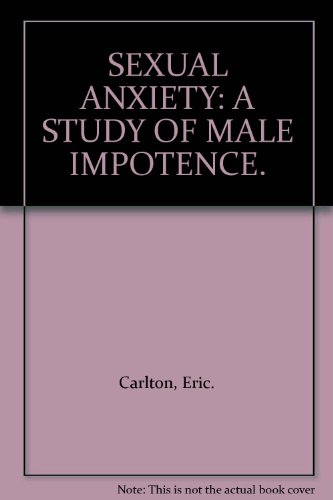 9780855204228: SEXUAL ANXIETY: A STUDY OF MALE IMPOTENCE.