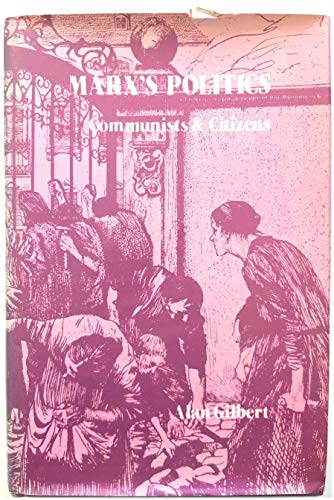9780855204419: Marx's Politics: Communists and Citizens