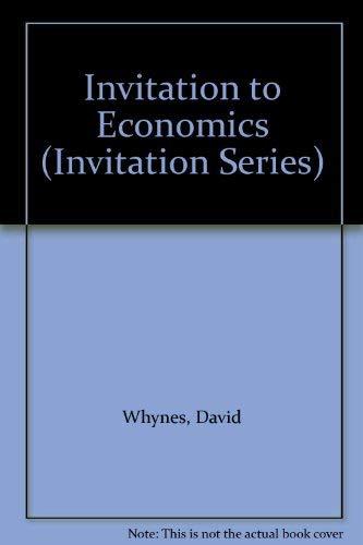 Invitation to Economics (Invitation Series): David Whynes