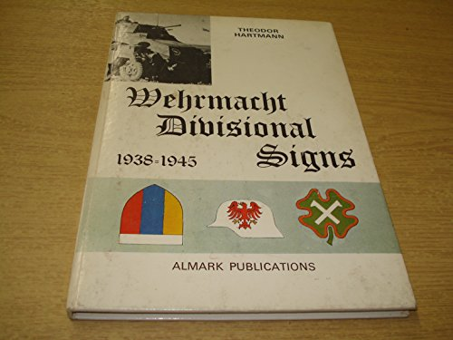 9780855240066: Wehrmacht Divisional Signs, 1938-1945