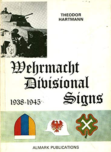 9780855240073: Wehrmacht Divisional Signs, 1938-45