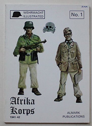 9780855240189: Afrika Korps: German military operations in the Western Desert, 1941-42 (Wehrmacht illustrated, no. 1)