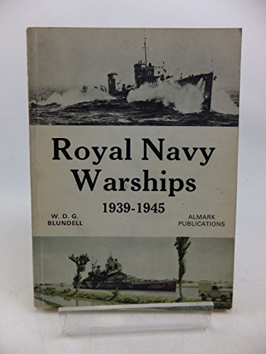 Royal Navy Warships, 1939-1945,: Blundell, W.D.G.