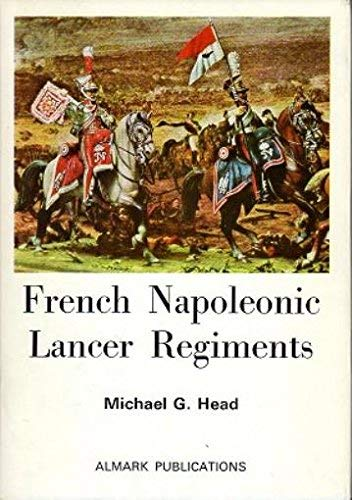 9780855240448: French Napoleonic Lancer Regiments