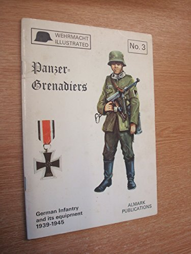9780855240561: Panzer-Grenadiers: German Infantry and Its Equipment, 1939-45
