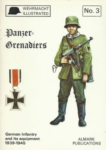 Panzer=Grenadiers German Infantry and Its equipment, 1939-45: Chamberlain, Peter and