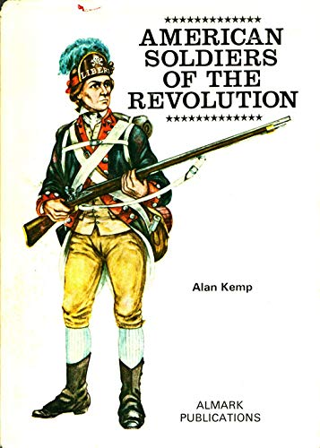 9780855240585: American Soldiers of the Revolution