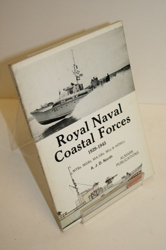 9780855240691: Royal Navy Coastal Forces, 1939-45: M.T.B.'s, M.G.B.'s, M.A./S.B.'s, M.L.'s and H.D.M.L.'s