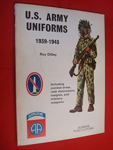 United States Army Uniforms 1939-1945: Dilley, Roy