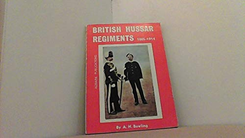 9780855240806: British Hussar Regiments, 1805-1914