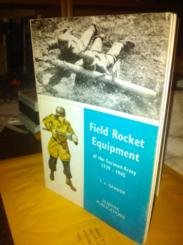 9780855240851: Field Rocket Equipment of the German Army, 1939-45