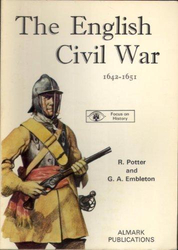 The English Civil War: Potter, R. And G.A. Embleton