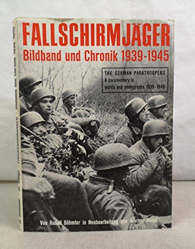 Fallschirmjager: Bildband und Chronik 1939-1945 / The German Paratroopers: A Documentary in ...